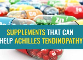 Supplements that can help Achilles tendinopathy