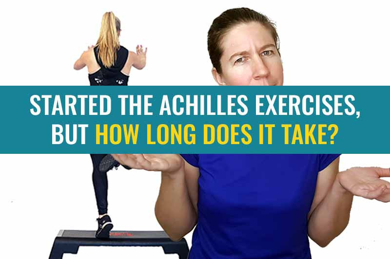 So I've started doing some Achilles exercises, how long does recovery from Achilles tendinitis or tendinopathy take?