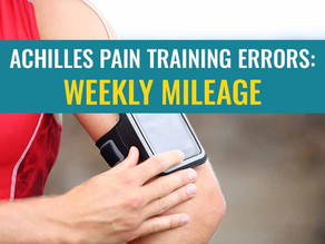 Achilles pain training errors: Large increases in weekly mileage