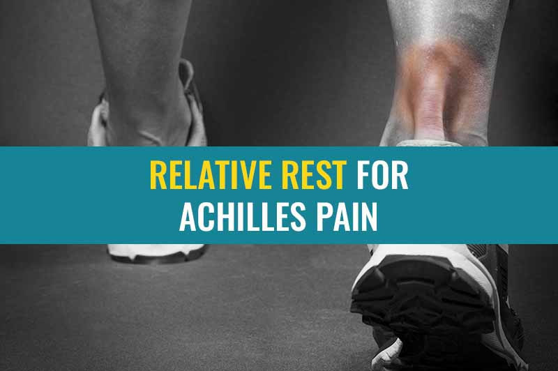 Why Relative Rest is so important when treating Achilles pain.