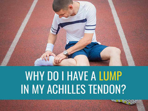 Why do I have a lump in my Achilles tendon?