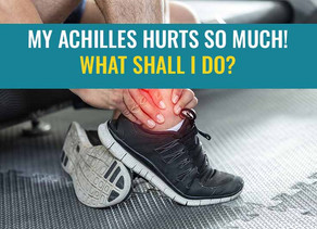 My Achilles hurts so much? What shall I do?