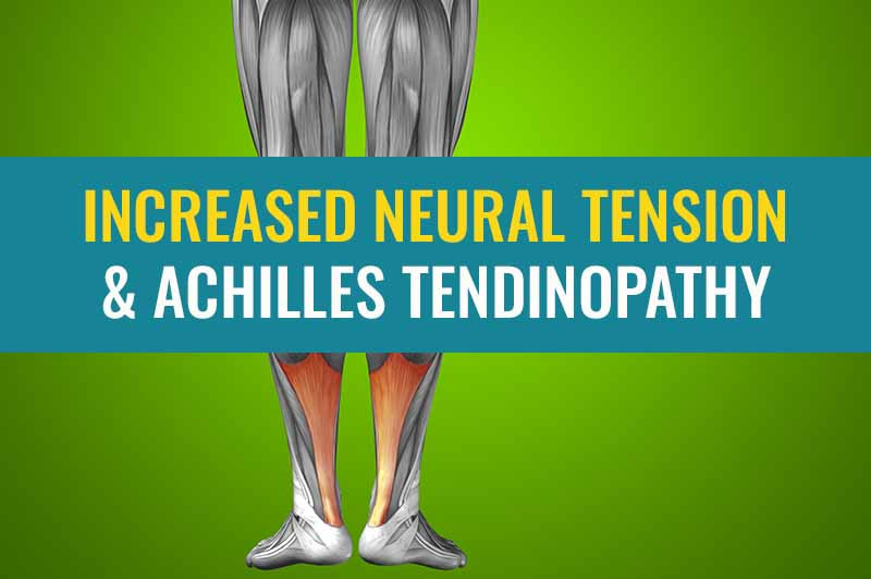 Understanding how your nerves may affect/cause Achilles tendinopathy