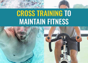 Cross training to maintain fitness