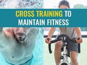 Cross training to maintain fitness