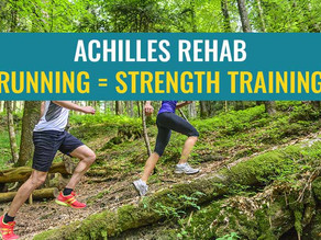 Achilles Rehab: Think of Running as Strength Training