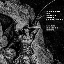 Hunting My Demon Down (Two Mixes) Released by Mark Ramsey Gott