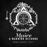 'Maire-A Warrior Returns' by Mark Ramsey Gott released by Rehegoo Music