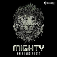 Second Single 'Mighty' by Mark Ramsey Gott released on Rehegoo Music Label