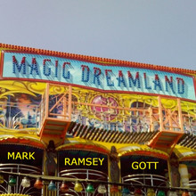 Mark Ramsey Gott releases single 'Magic Dreamland'