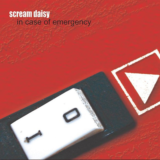 Scream Daisy - In Case Of Emergency, Album Cover
