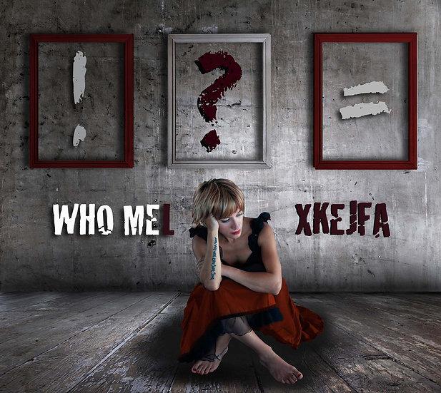 Mel Xkejfa - Who Me, Album Cover