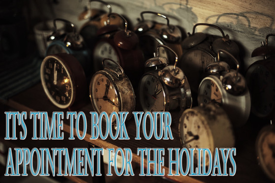 Holidays; Time to Book Your Appointment