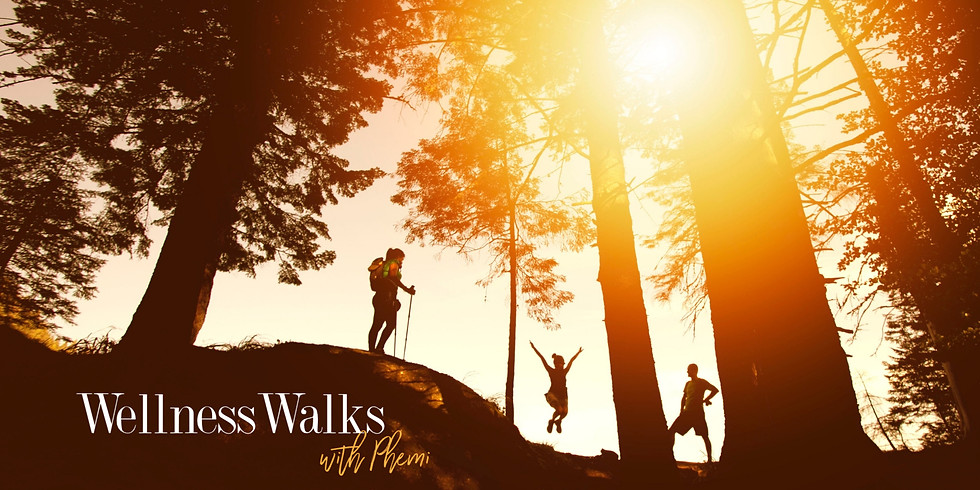 MARCH | WellnessWalks with Phemi
