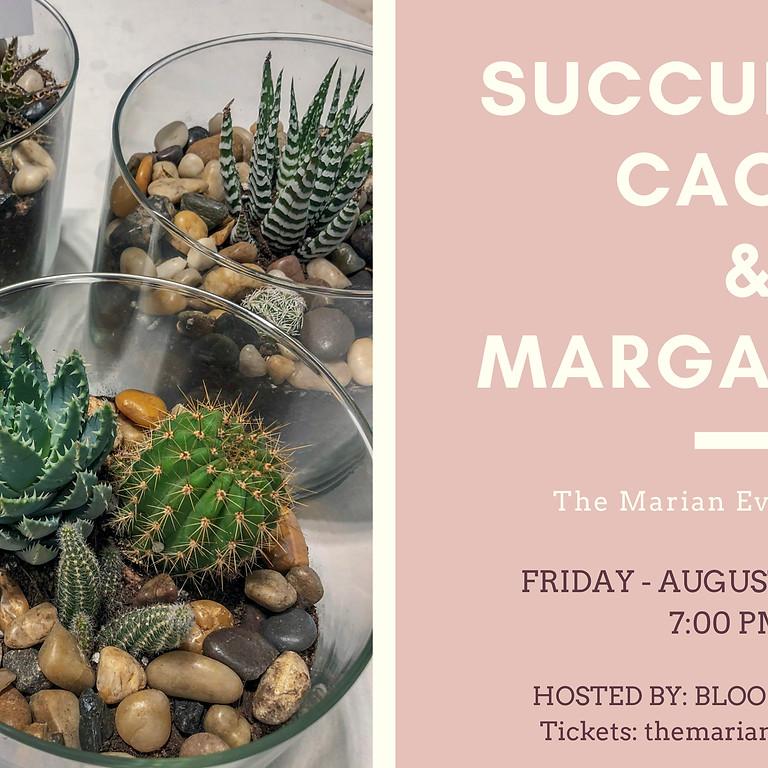 Succulents, Cacti & Margaritas!