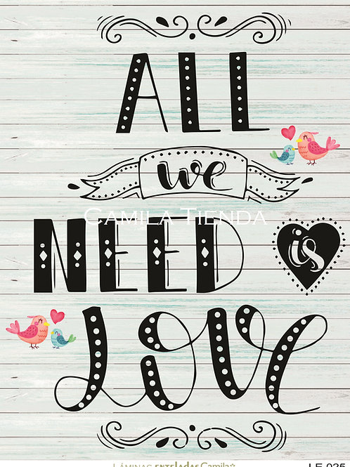 ALL WE NEED IS LOVE LE 25