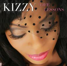 Kizzy - SINGLE - Life Lessons
