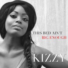 Kizzy - SINGLE - This Bed Ain't Big Enough