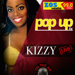 Kizzy on Popup TV and ZOS Radio