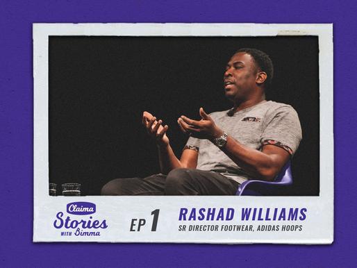Claima: Stories with Bimma - Rashad Williams adidas | Episode 1