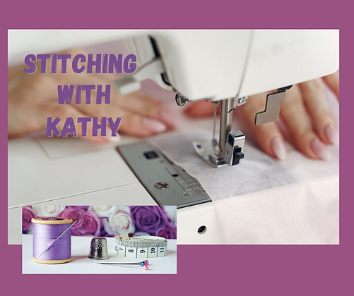 Stitching with Kathy - FRIDAY 22/JAN/2021