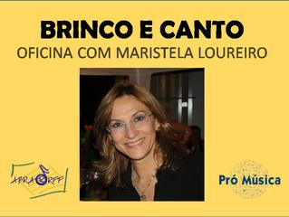 Brinco e Canto - oficina com Maristela Loureiro