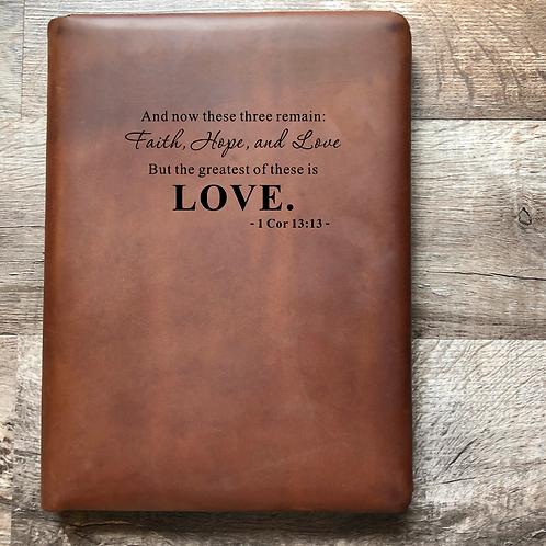 Love - 1 Cor 13:13 Executive Cut - Refillable Leather Folio