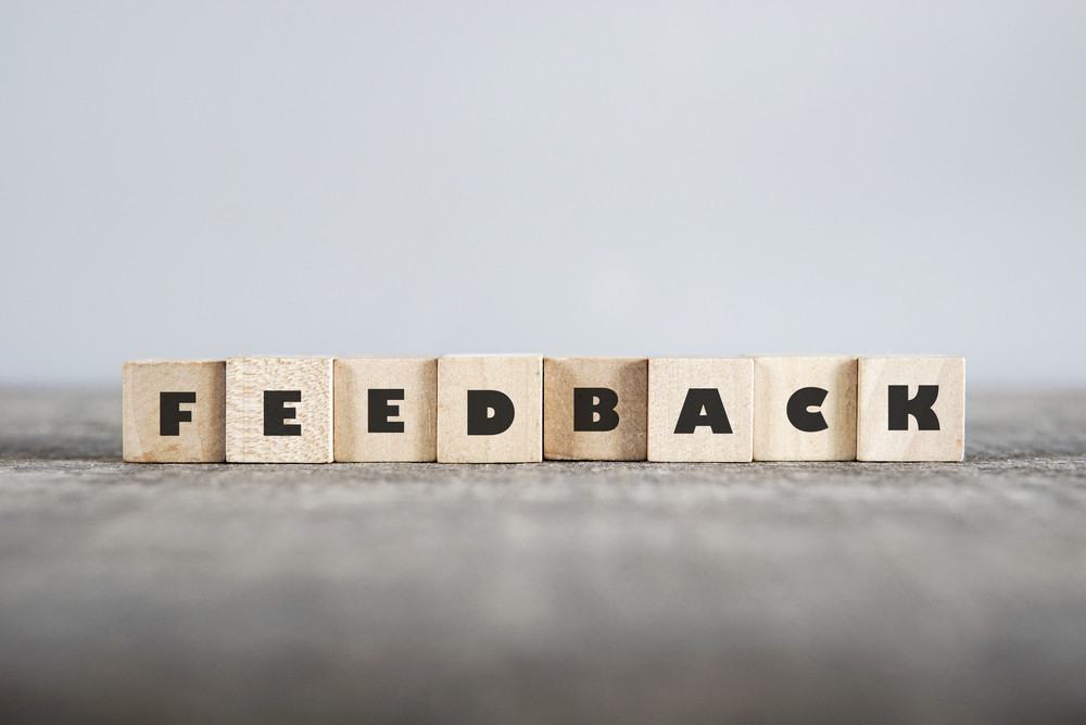 Feedback is the best way to improve your performance at almost anything.
