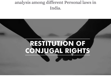 Restitution of conjugal rights a comparative analysis among different Personal laws in India.