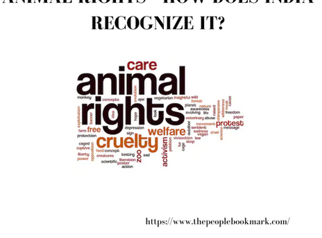 ANIMAL RIGHTS - HOW DOES INDIA RECOGNIZE IT?