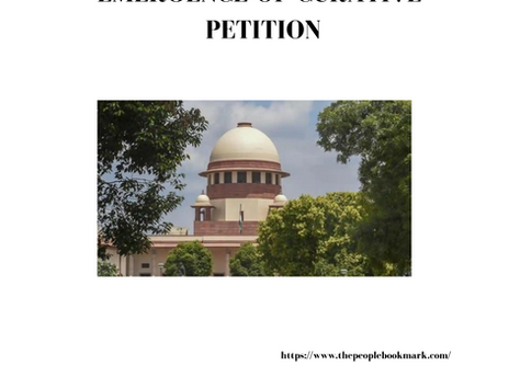EMERGENCE OF CURATIVE PETITION