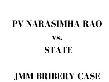 PV NARASIMHA RAO v. State | JMM BRIBERY CASE