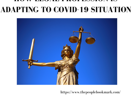 HOW LEGAL PROFESSION IS ADAPTING TO COVID-19 SITUATION