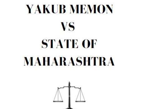 YAKUB MEMON VS STATE OF MAHARASHTRA