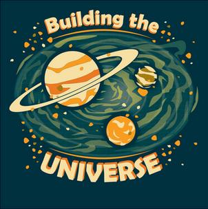 Building the Universe T-Shirt Design