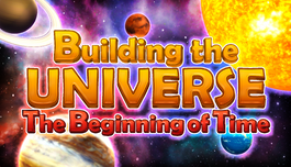 Building the Universe Main Capsule