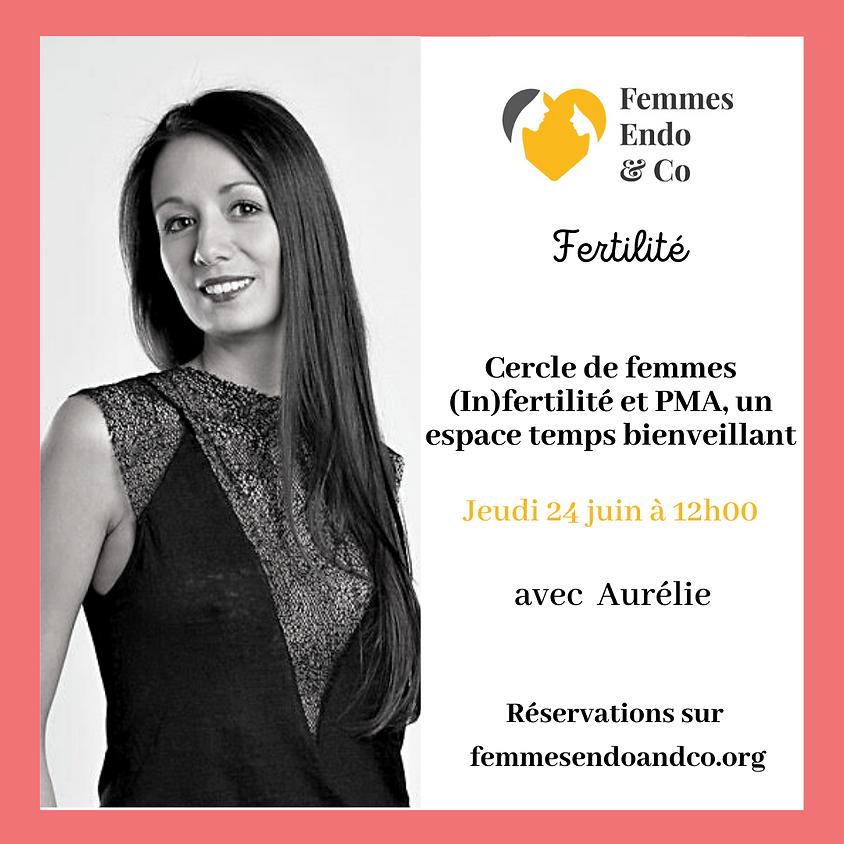 Cercle de femmes (In)fertilité et PMA