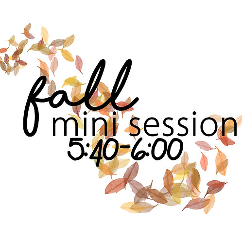 Fall Mini 10.30 @5:40