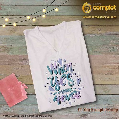 """Camisetas Chicas """"When yes"""""""