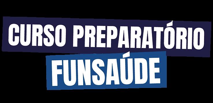 CURSO.PREPARATORIO.FUNSAUDE.png