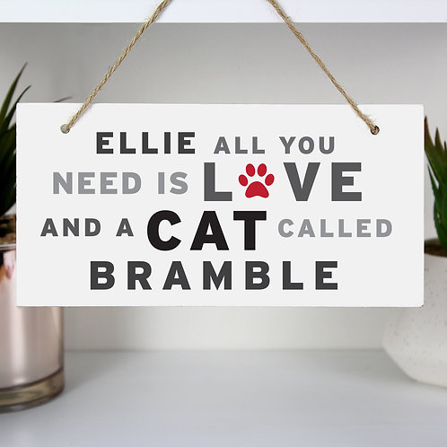 Personalised 'All You Need' Cat Wooden Sign (PMC)
