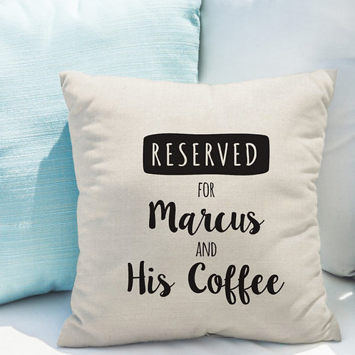 Reserved For Cushion