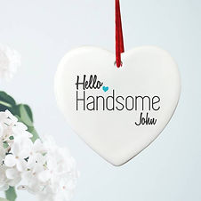 4003203 Hello Handsome Hanging Heart LS(