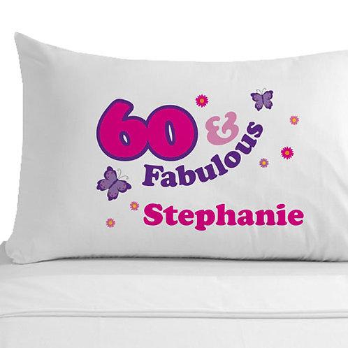 60 and Fabulous Pillowcase