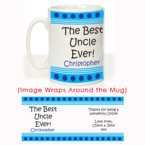 The Best Uncle Ever: Personalised Mug