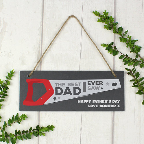 """Personalised """"""""The Best Dad Ever Saw"""""""" Printed Hanging Slate Plaque (PMC)"""