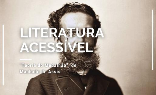 """""""Teoria do Medalhão"""", um conto de Machado de Assis"""