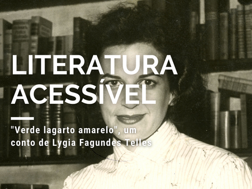 """Verde lagarto amarelo"", um conto de Lygia Fagundes Telles"