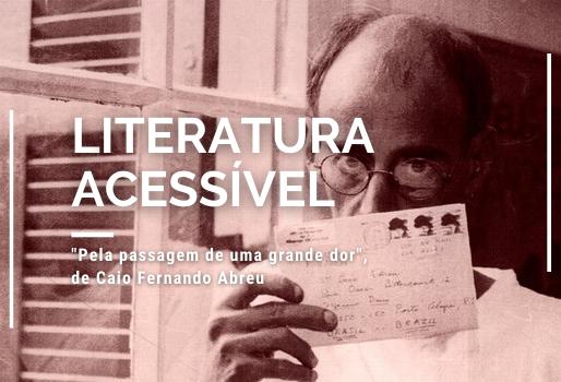 """""""Pela passagem de uma grande dor"""", de Caio Fernando Abreu"""