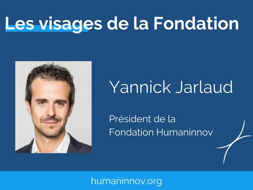 Les visages de la Fondation : Yannick Jarlaud